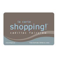 La Carte Cadeau Shopping Cadillac Fairview