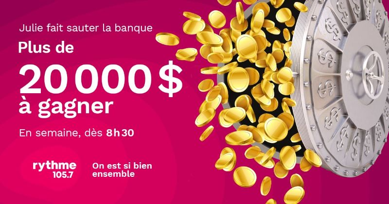 Concours Dès Le 30 Août, Julie Fait Sauter La Banque! 20 000$ à Gagner!