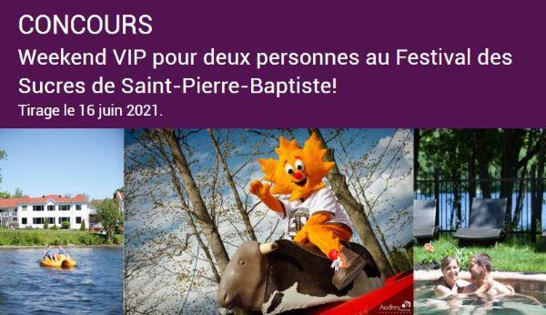 Concours Gagnez Un Weekend Vip Pour Deux Personnes Au Festival Des Sucres De Saint Pierre Baptiste!